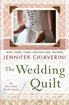 The Wedding Quilt by Jennifer Chiaverini, Click to Start Reading eBook,  The New…