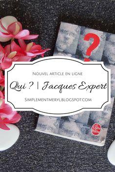Qui ?   Jacques Expert - Un thrilleur qui vaut le détour ou pas ? Venez découvrir mon avis sur ce livre ! http://simplementmeryl.blogspot.fr/