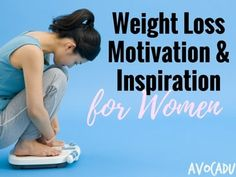 Weight Loss Motivation and Inspiration for Women