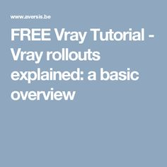 FREE Vray Tutorial - Vray rollouts explained: a basic overview