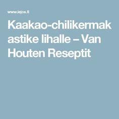 Kaakao-chilikermakastike lihalle – Van Houten Reseptit
