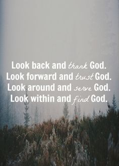 Look forward and trust God.
