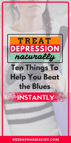 Beat the blues by implementing these ten tips into your life instantly... 10 effective ways to treat depression naturally!