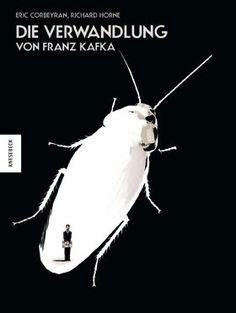 Corbeyran & Horne: Die Verwandlung von Franz Kafka, 2010 (741.5 Kaf)
