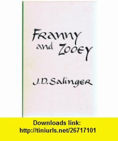 Franny  Zooey 2ND Printing J D Salinger ,   ,  , ASIN: B001FZW6WE , tutorials , pdf , ebook , torrent , downloads , rapidshare , filesonic , hotfile , megaupload , fileserve