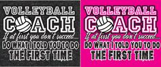 Next time listen to your volleyball coach! * This volleyball coach shirt is available in 2 different colors: Dark Heather Grey or Hot Pink short sleeve * Pink Shirt is 100% Pre-Shrunk Cotton - Dark Heather Grey Shirt is 50% Cotton / 50% Polyester -Full Chest Print - And you can put Your Coach's Name or Team Name on the back of this tee!