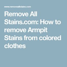 1000 Ideas About Remove Armpit Stains On Pinterest