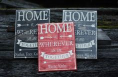 Love this saying.   GroopDealz | Home is Wherever We Are Together Custom Wood Sign