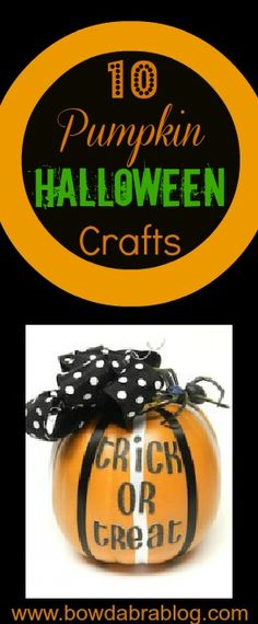 10 Pumpkin Halloween Crafts for all ages!   We love pumpkins! How about you? There seems to be an endless amount of crafts that can be made with fresh or craft pumpkins.