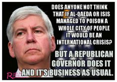 Republicans poison the Residents of Flint, permanently harming Children... and it's No Big Deal!!