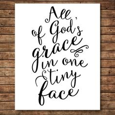 All of God's Grace in one tiny face. Nursery wall art. #baby #print #quote