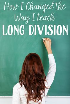 How I Changed the Way I Teach Long Division....and why I LOVE teaching it now!