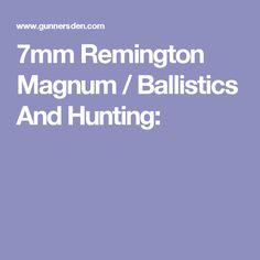7mm Remington Magnum / Ballistics And Hunting: