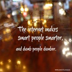 Smarter and dumber. Social media #quotes