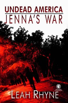 Jenna's War (Undead America #3) by Leah Rhyne 2014) ---  t's a bleak, meager existence in the Nebraska countryside, but Jenna Price is willing to make it work. When her feud with Michael explodes, Jenna, Sam, Will, and Rosie, leave Nebraska behind in search of a  cure to the zombie virus. So begins their journey east. where the old cities are controlled by a power-hungry warlord from Sam's past. East is where the future may lay, but it's also where the worst things can happen.