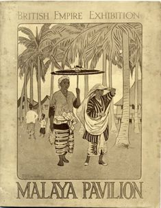 British Empire Exhibition : London) Illustrated guide to British Malaya. (Singapore : Printed by Fraser & Neave, Vintage Travel Posters, Vintage World Maps, 60s Art, Age Of Empires, Pattern Wallpaper, Photo Postcards, British, Ladies Fashion, Women's Fashion