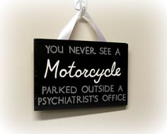 You Never See A Motorcycle Parked Outside A by SimplySignsByJess, $13.00