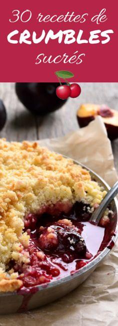 Aux pommes, aux poires, aux pêches, aux fruits rouges : 30 recettes de crumbles pour toute l'année !