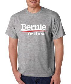 Men's T Shirt Bernie Or Bust America USA Elections Shirt