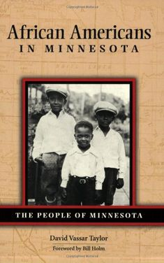 #DAILYBLACKHISTORY African Americans in Minnesota (People Of Minnesota): David Taylor, Bill Holm: CLICK TO READ MORE