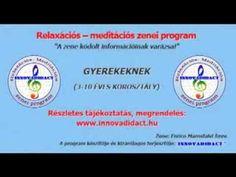 Relaxációs - meditációs zenei program (3-10 év)   Gyerek - YouTube Evo, Relax, Youtube, Youtubers, Youtube Movies