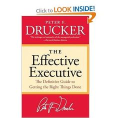 I recently listened to the audiobook to Peter Drucker's book entitled the Effective Executive. Here are my key take aways as to what makes an executive effective. Reading Lists, Book Lists, Reading Room, Good Books, Books To Read, Buy Books, Amazing Books, Executive Jobs, Habits Of Mind