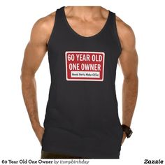 60 Year Old One Owner Tank Tank Tops