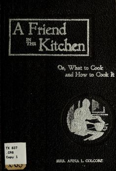 A Friend In The Kitchen By Anna L. Colcord - (1899) - (archive)