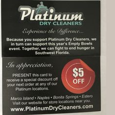 Be sure to stop by the sponsorship tent at the upcoming Empty Bowls Charity event on Saturday, January 28th to receive this exclusive offer card from Platinum Dry Cleaners! For more information visit: http://qoo.ly/dc2jb