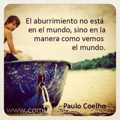 Paulo Coelho * Spanish Words, E Cards, Word Porn, Love Life, Quotations, Psychology, Reflection, Wisdom, Thoughts