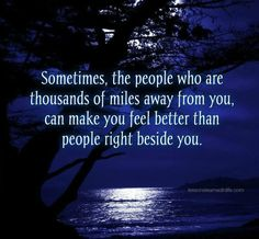 Sometimes, the people who are thousands of miles away from you can make you feel better than people right beside you love love quotes life quotes quotes love images love pic All Quotes, Sign Quotes, Best Quotes, Wisdom Quotes, Favorite Quotes, Funny Quotes, Make You Feel, How Are You Feeling, Lessons Learned In Life