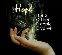 Help, other, people evolve  = HOPE