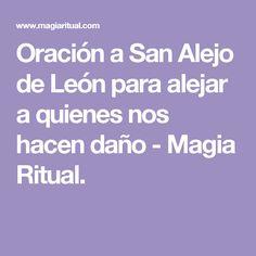 Oración a San Alejo de León para alejar a quienes nos hacen daño - Magia Ritual.