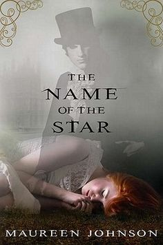 The Name of the Star by Maureen Johnson. Jack the Ripper set present day. First in trilogy can't wait for book 2
