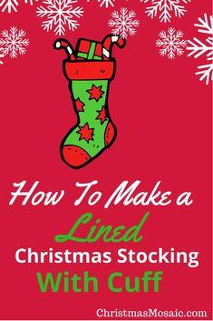 How To Make A Lined Christmas Stocking--pretty good tutorial since I'm a visual learner Christmas Mosaics, Christmas Crafts, Christmas Decorations, Good Tutorials, Make Your Own, How To Make, Pretty Good, So Little Time, Christmas Stockings