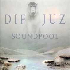 Dif Juz - SOUNDPOOL -- Anthology released in 2009