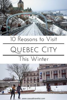 When the winter months roll around most cities bundle up inside but Quebec City celebrates winter with a joie de vivre that can be found nowhere else. If you visit Quebec City in the winter you'll find a city that has been transformed into a snowy wonderland. Here are 10 reasons to travel to Quebec City this winter. 10 Reasons to Visit Quebec City this Winter www.casualtravelist|#quebec| #quebeccity|#canada |quebec city travel|canada travel|