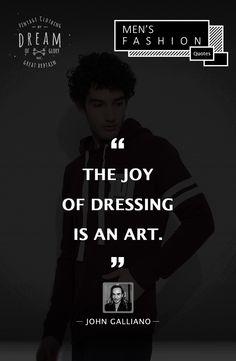 """""""The #joy of dressing is an #art """" - #johngalliano  #fashion #quotes #fashionbloggers #bloggers #indianfashionblogger #instagram #DreamofGloryInc #mensfashion #instafashion #london #india #mumbai"""