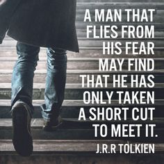 A man that flies from his fear may find that he has...