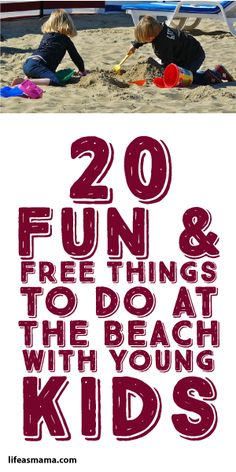20 Fun Free Things To Do At The Beach With Young Kids