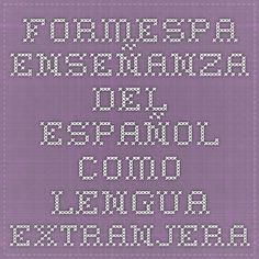 FORMESPA. ENSEÑANZA DEL ESPAÑOL COMO LENGUA EXTRANJERA