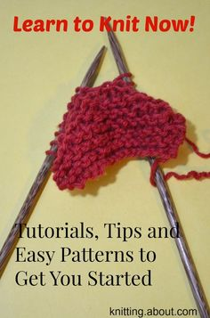 Learn to knit today with this collection of tutorials, tips and essential skills from About.com Knitting.