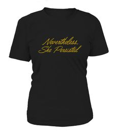 Nevertheless she persisted  #gift #idea #shirt #image #brother #love #family #funny #brithday #kinh #daughter