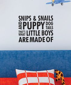 With three grandsons, I need this. LOL  'Snips & Snails' Wall Decal by Wallquotes.com by Belvedere Designs on #zulily today!