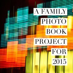 A Family Photo Book Project for 2015