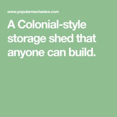 A Colonial-style storage shed that anyone can build. Small Barn Plans, Small Barns, Building A Storage Shed, Shed Storage, Firewood Shed, Compound Mitre Saw, Build Your Own Shed, Backyard Sheds, Diy Shed