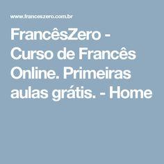 FrancêsZero - Curso de Francês Online. Primeiras aulas grátis. - Home                                                                                                                                                                                 Mais