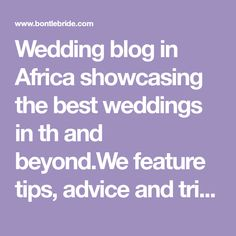 Wedding blog in Africa showcasing the best weddings in th and beyond.We feature tips, advice and tricks to help you plan your wedding ever| Venda Wedding Plan Your Wedding, Wedding Blog, South African Weddings, Traditional Wedding, Advice, Good Things, How To Plan, Tips, Hacks