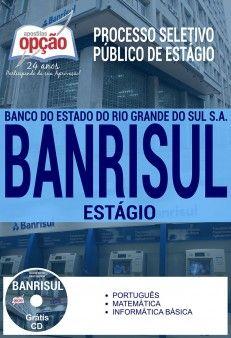 Apostila Processo Seletivo Público de Estágio BANRISUL 2017  ESTÁGIO