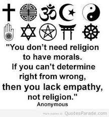"""""""Vous n'avez pas besoin d'une religion pour avoir une morale.Si vous ne pouvez pas déterminez de vous meme le bien du mal,c'est une histoire de manque d'empathie,pas une histoire de religion"""""""